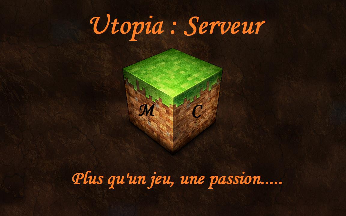 Utopia : Serveur Minecraft 24/24-7/7 Index du Forum