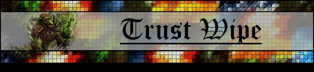 trust wipe Index du Forum