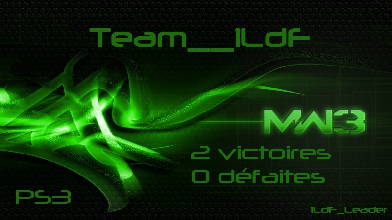 - Team iLdF - MW3 - PS3 - RECRUTEMENT ON - CHERCHE MATCH DE TEAM Index du Forum