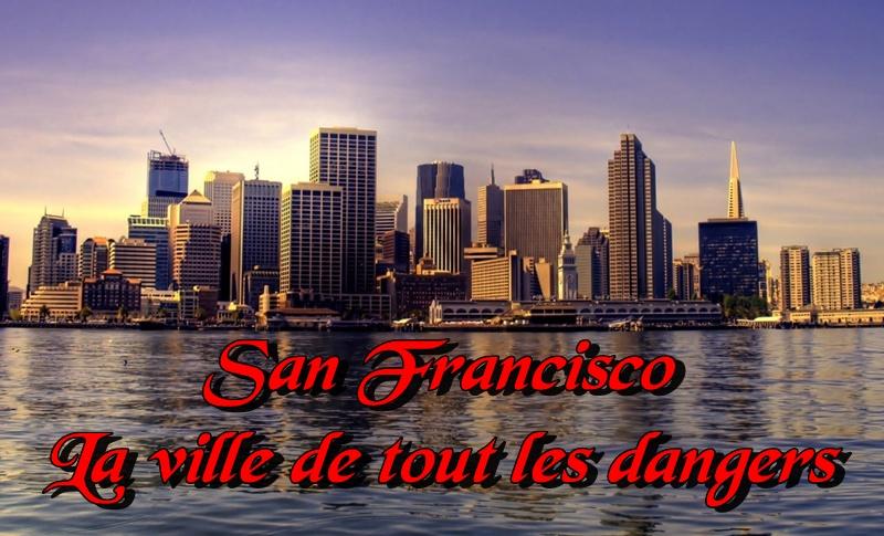 L'angoisse de San Francisco Index du Forum