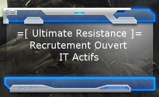 Ultimate Resistance =[U.R]= Index du Forum