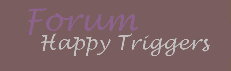 Happy Triggers Index du Forum