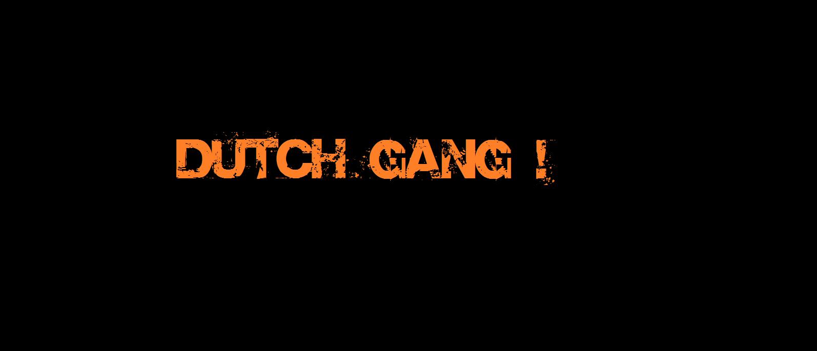 Dutch Gang  Index du Forum