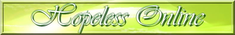Hopeless Online Index du Forum