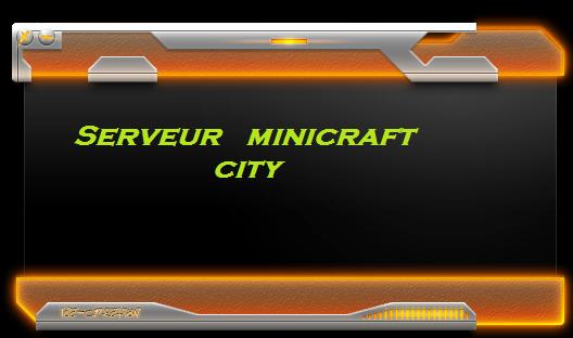 serveur minicraftcity  Index du Forum