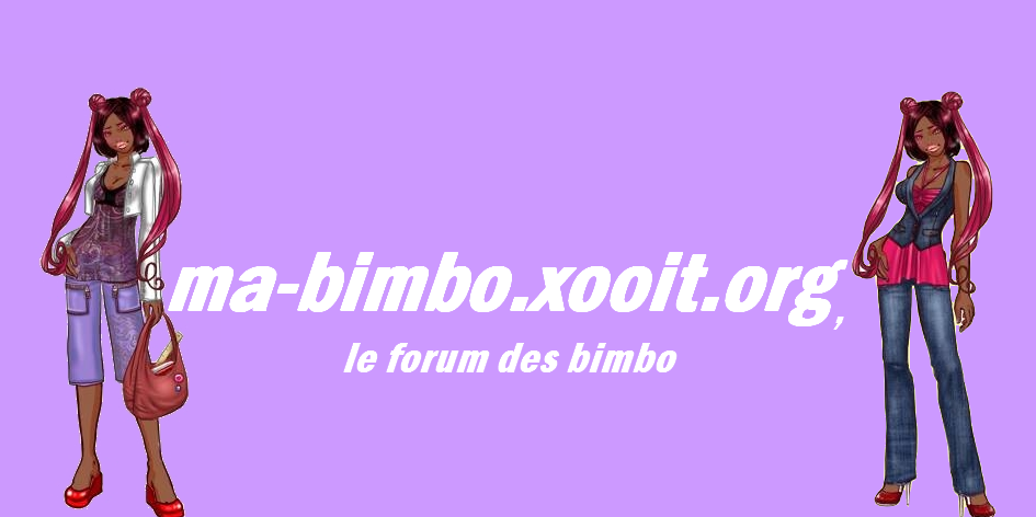 Ma bimbo trucs & astuces Forum Index