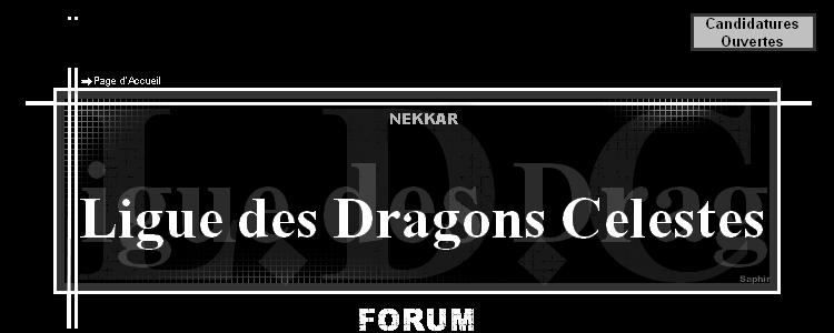 Ligue Des Dragδns Célestes - Nekkar Index du Forum