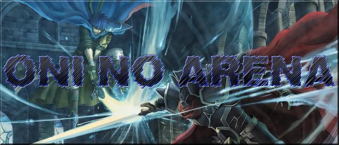 Oni No Arena : Mystic Battle field Index du Forum