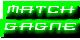 Match Gagné