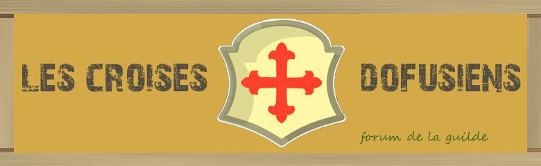Les Croisés Dofusiens Index du Forum