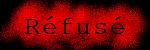 refus